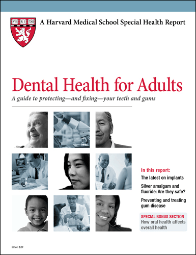 Dental Health for Adults: A guide to protecting — and fixing — your teeth and gums Cover